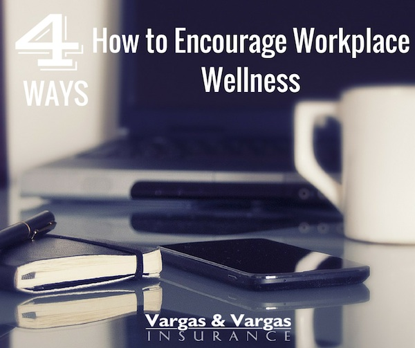 How to Encourage Workplace Wellness - 4 Ways!