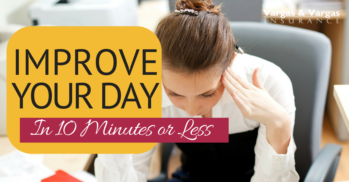 Improve Your Day in 10 Minutes or Less